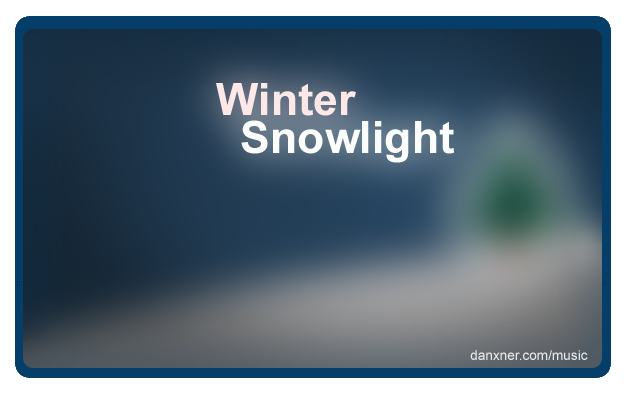 "Introducing ""Winter Snowlight"" and danxner.com/music"
